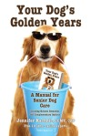 your dog's golden years senior dog care kachnic