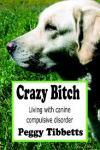 crazy bitch canine compulsive disorder book