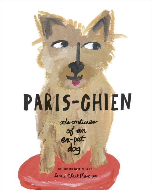 paris-chien adventures of an ex-pat dog jackie clark mancuso