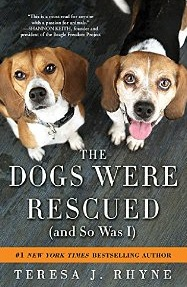 the dogs were rescued and so was I theresa rhyne