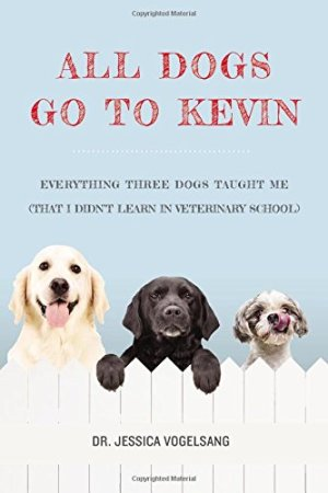all dogs go to kevin vet school veterinary dr jessica vogelsang